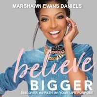 Believe Bigger by Marshawn Evans Daniels PDF Download