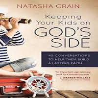 Keeping Your Kids on God's Side by Natasha Crain PDF Download