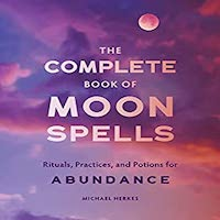 The Complete Book of Moon Spells by Michael Herks PDF Download