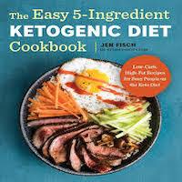 The Easy 5-Ingredient Ketogenic Diet Cookbook by Jen Fisch PDF Download