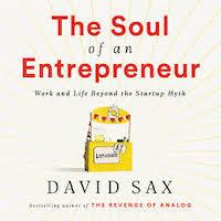 The Soul of an Entrepreneur by David Sax PDF Download