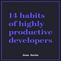 14 Habits of Highly Productive Developers by Rocha Zeno PDF Download