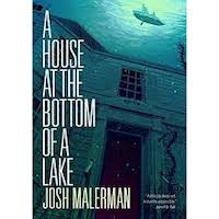 A House at the Bottom of a Lake by Josh Malerman PDF Download