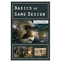 Basics of Game Design by Michael E. Moore PDF Download