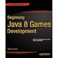 Beginning Java 8 Games Development by W. Jackson PDF Download