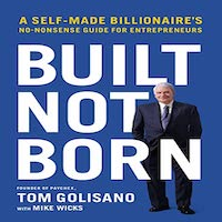 Built, Not Born by Tom Golisano PDF Download