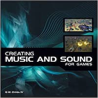 Creating Music and Sound for Games by G. W. Childs PDF Download