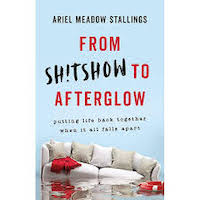 From Sh!tshow to Afterglow by Ariel Meadow Stallings PDF Download