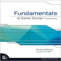 Fundamentals of Game Design, 3rd Edition by Ernest Adams PDF Download