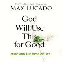 God Will Use This for Good by Max Lucado PDF Download