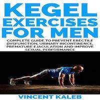 KEGEL EXERCISE FOR MEN by Vincent Kaleb PDF Download
