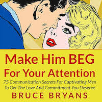 Make Him BEG for Your Attention by Bruce Bryans PDF Download