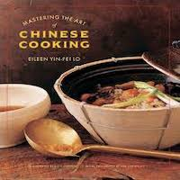 Mastering the Art of Chinese Cooking by Eileen Yin-Fei Lo