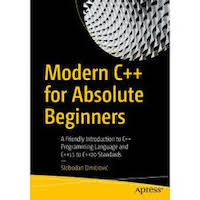 Modern C++ for Absolute Beginners by Slobodan Dmitrovic PDF Download