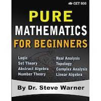 Pure Mathematics for Beginners by Steve Warner PDF Download