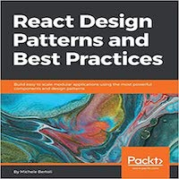 React Design Patterns and Best Practices by Michele Bertoli PDF Download