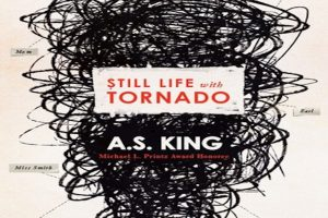 Still Life with Tornado by A.S. King PDF Download