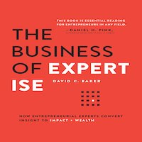 The Business of Expertise by David C. Baker PDF Download