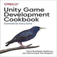 Unity Game Development Cookbook by Paris Buttfield-Addison PDF Download