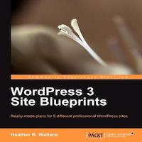 WordPress 3 Site Blueprints by Heather R. Wallace PDF Download