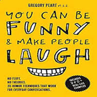 You Can Be Funny and Make People Laugh by Gregory Peart PDF Download
