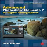 Advanced Photoshop Elements 7 for Digital Photographers by Philip Andrews PDF Download