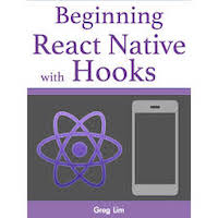 Beginning React Native with Hooks by Greg Lim PDF Download