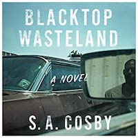 Blacktop Wasteland by S.A. Cosby PDF Download