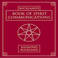 Buckland's Book of Spirit Communications by Raymond Buckland PDF Download