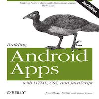 Building Android Apps with HTML, CSS, and JavaScript by Jonathan Stark PDF Download