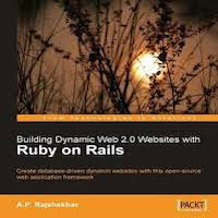Building Dynamic Web 2.0 Websites with Ruby on Rails by A P Rajshekhar PDF Download