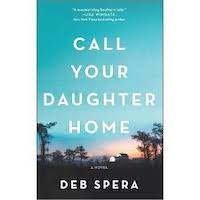 Call Your Daughter Home by Deb Spera PDF Download