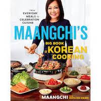 Maangchi's Big Book of Korean Cooking by Maangchi