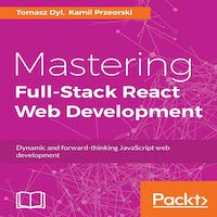 Mastering Full Stack React Web Development by Tomasz Dyl PDF Download