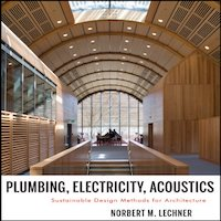 Plumbing, Electricity, Acoustics by Norbert M. Lechner PDF Download