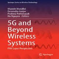 5 G and Beyond wireless systems by Manish Mandloi