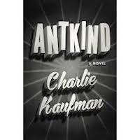Antkind by Charlie Kaufman PDF Download