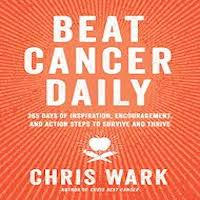 Beat Cancer Daily by Chris Wark PDF Download