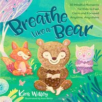 Breathe Like a Bear by Kira Willey and Annie Betts
