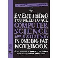 Everything You Need to Ace Computer Science and Coding in One Big Fat Notebook by Grant Smith PDF Download