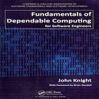 Fundamentals of Dependable Computing for Software Engineers by John Knight PDF Download