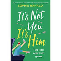 It's Not You, It's Him by Sophie Ranald