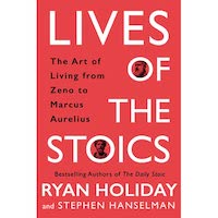 Lives of Stoics by Ryan Holiday