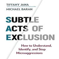 Subtle Acts of Exclusion by Tiffany Jana and Michael Baran