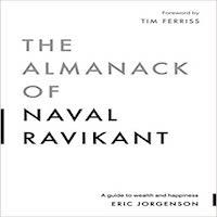 The Almanack of Naval Raviknat by Eric Jorgenson