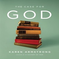 The Case for the God by Karen Armstrong