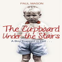 The Cupboard Under the Stairs by Paul Mason