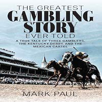 The Greatest Gambling Story Ever Told by Mark Paul