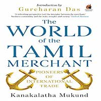 The World of the Tamil Merchant by Kanakalatha Mukund