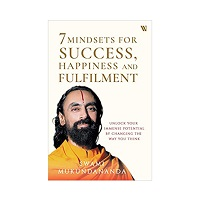7 Mindsets for Success Happiness and Fulfilment by Swami Mukundananda